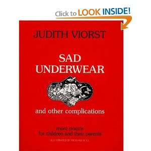 Sad Underwear and Other Complications: More Poems for