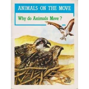Why Do Animals Move? (Animals on the Move): Jeff Bevington, Stephen