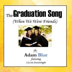 Graduation Song (When We Were Friends) Adam Blue Feat