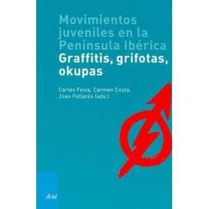 Movimientos Juveniles En La Peninsula Iberica: Graffitis