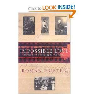 Impossible Love Ascher Levys Longing for Germany