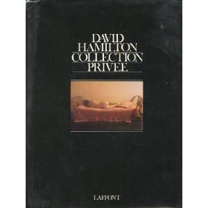David Hamilton : Collection Privee: David; Couttes, Denise