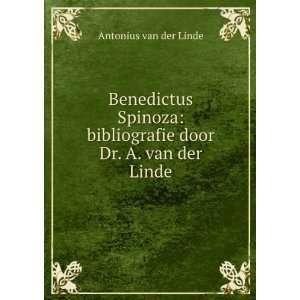 Benedictus Spinoza: bibliografie door Dr. A. van der Linde: Antonius