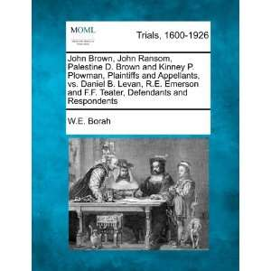 Teater, Defendants and Respondents (9781275582873) W.E. Borah Books