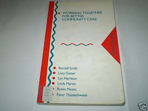 Working Together for Better Community Care   Smith ~Z12