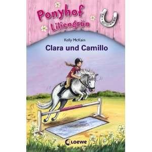 Clara und Camillo (9783785563922) Kelly McKain, Mandy Stanley Books