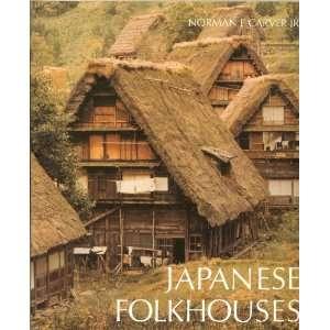 Japanese Folkhouses (9780851398846): Norman F. Carver: Books