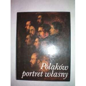 Polakow portret wasny: Praca zbiorowa (Polish Edition