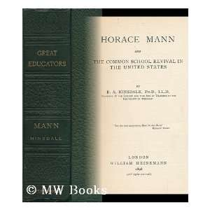 Horace Mann and the Common School Revival in the United