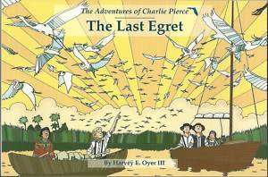 THE LAST EGRET  The Adventures of Charlie Pierce |