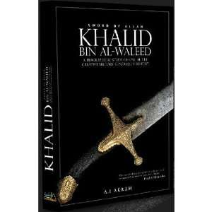 Sword of Allah: Khalid bin Al Waleed (9780710101044): A I Akram: Books