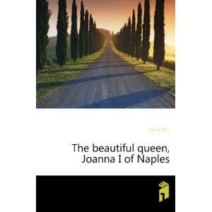 The beautiful queen, Joanna I of Naples Dale Darley Books