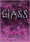 Glass (Crank Series #2), Author by Ellen