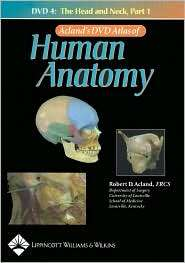 Aclands DVD Atlas of Human Anatomy, DVD 4 The Head and Neck, Part 1