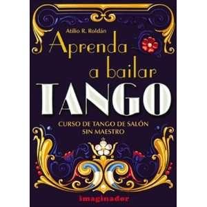 Aprenda a Bailar Tango. Curso de Tango de Salon (Spanish