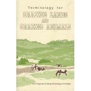 Terminology for Grazing Lands and Grazing Animals: Forage and