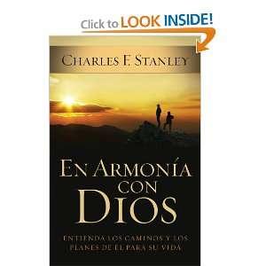 En armonia con Dios Entienda los caminos y los planes de El para su