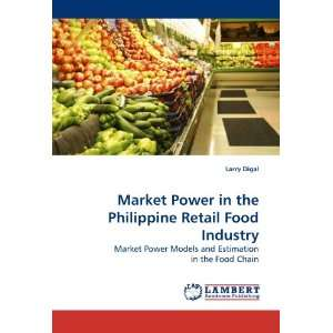 Market Power in the Philippine Retail Food Industry Market Power