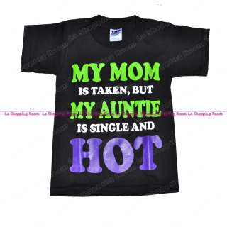 Kids Funny T Shirt My mom is taken Auntie Hot All Size