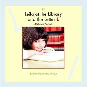 Leila at the Library and the Letter L (Alphabet Friends
