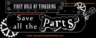 First Rule of Tinkering   Save Parts, steampunk shirt