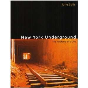 New York Underground The Anatomy of a City [Paperback