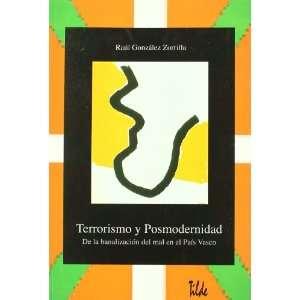 Terrorismo y Posmodernidad de La Banalizacion del Mal En