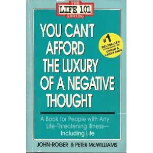 Luxury of a Negative Thought (9780553354126): Peter Mcwilliams: Books