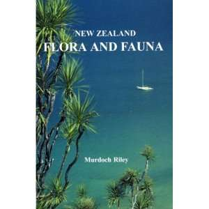 New Zealand Flora and Fauna (9780854671106): Murdoch Riley: Books