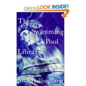 Swimming Pool Library (9780140116106): Alan Hollinghurst
