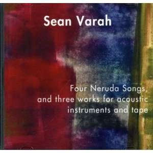 Four Neruda Songs & Three Works for Acoustic Instr Sean