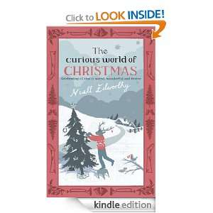 The Curious World Of Christmas Niall Edworthy  Kindle