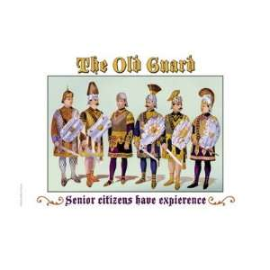 The Old Guard, Senior Citizens Have Experience , 32x24