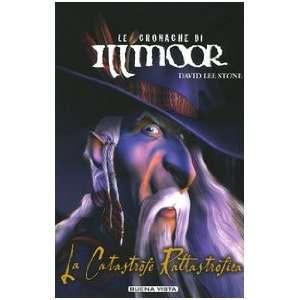 La catastrofe Rattastrofica. Le cronache di Illmoor vol. 1