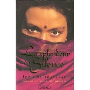 La Splend du silence (9782749906010) Indu Sundaresan