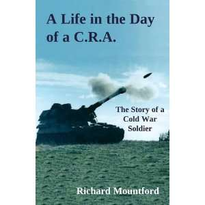 Life in the Day of a C.R.a. (9781841042015): Richard Mountford: Books