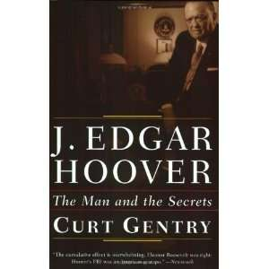 Edgar Hoover The Man and the Secrets [Paperback] Curt Gentry Books