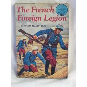 The French Foreign Legion Landmark Books W 22 Wyatt