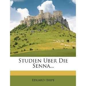 Die Senna (German Edition) (9781276886994): Eduard Hiepe: Books