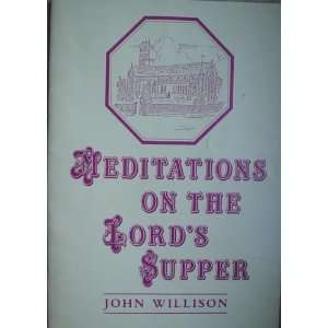 Meditations on the Lords Supper (9781872556000): John Willison: Books