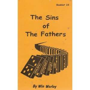 The Sins of the Fathers Win Worley Books