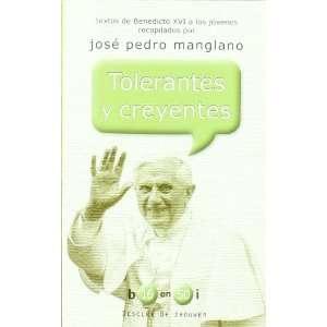 Tolerantes y creyentes (9788433024169): Jose Pedro