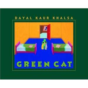 Green Cat (9780887765865): Dayal Kaur Khalsa: Books