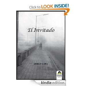 El Invitado (Spanish Edition): Jorge Lara:  Kindle Store