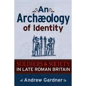 UNIV COL LONDON INST ARCH PUB) (9781598742268): Andrew Gardner: Books