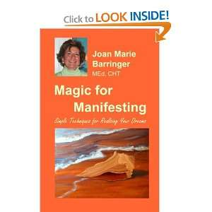 Magic for Manifesting: Simple Techniques for Realizing