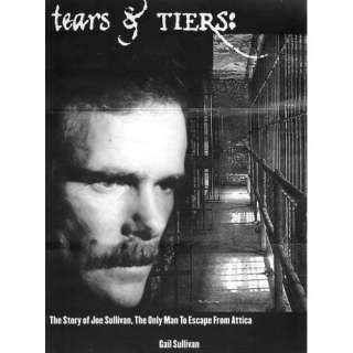Tears & Tiers The Life and Times of Joseph Mad Dog Sullivan, the
