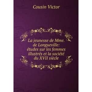 et la société du XVII siècle Cousin Victor Books