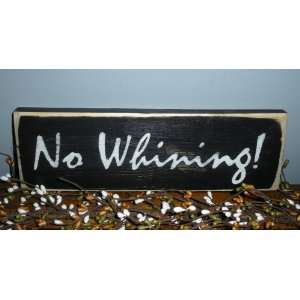 NO WHINING Rustic Funny Humour CUSTOM Wall Decor Wood Sign