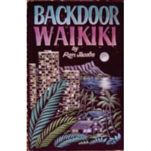 Backdoor Waikiki (9780943731001) Ron Jacobs Books